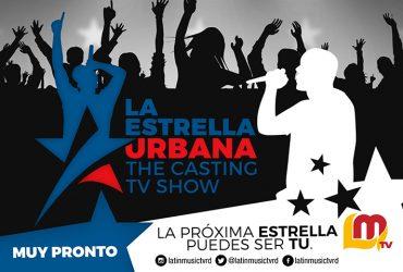 LA ESTRELLA URBANA THE CASTING TV SHOW ESPERELO MUY PRONTO POR LATIN MUSIC TELEVISION