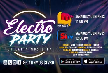 Espere todos los sabados y domingo  ELECTRO PARTY by LATIN MUSIC TV